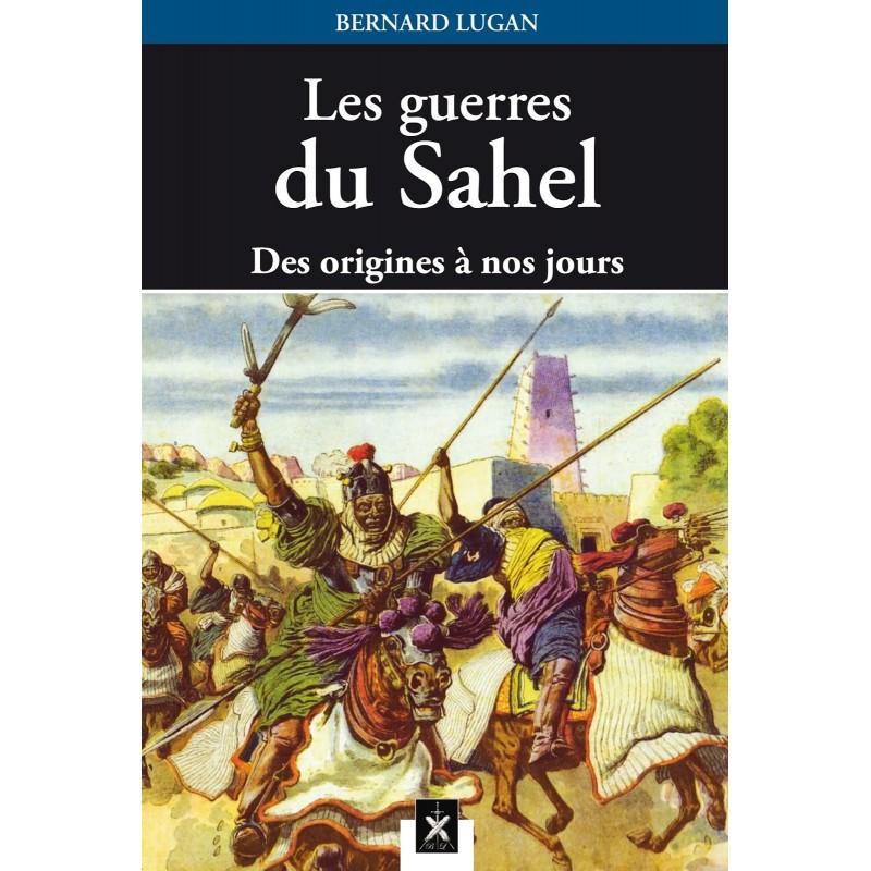 Les guerres du Sahel ! par Bernard Lugan - Conférence/débat - mardi 3 mars 2020 @ Motel le Marguerittes